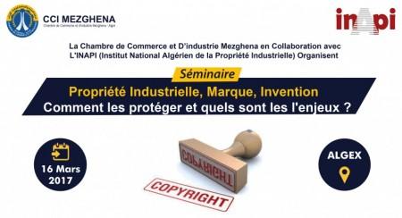 Journée d'Information 16 Mars 2017  Propriété Industrielle, Marque, Invention  Comment les protégées et quel sont les l'enjeux ?