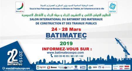 22ème édition du Salon International du Bâtiment, des Matériaux de Construction et des Travaux Publics ''BATIMATEC 2019''